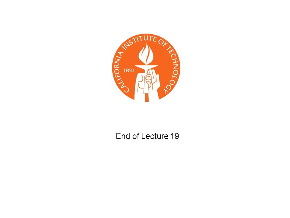 End of Lecture 19