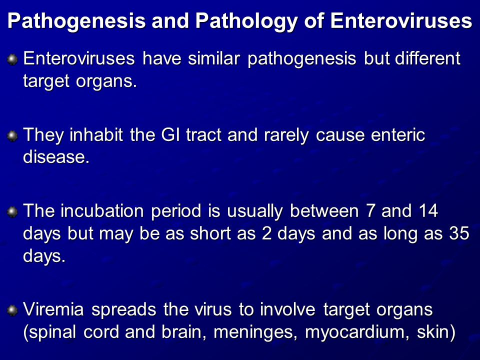 Pathogenesis and Pathology of Enteroviruses Enteroviruses have similar pathogenesis but different target organs.