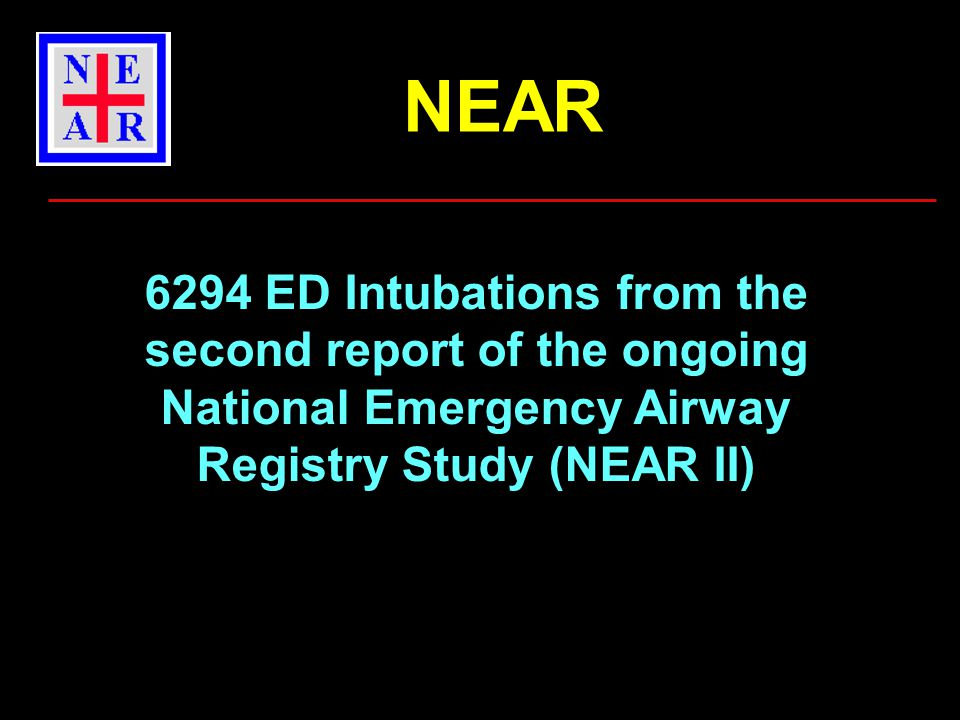 6294 ED Intubations from the second report of the ongoing National Emergency Airway Registry Study (NEAR II) NEAR