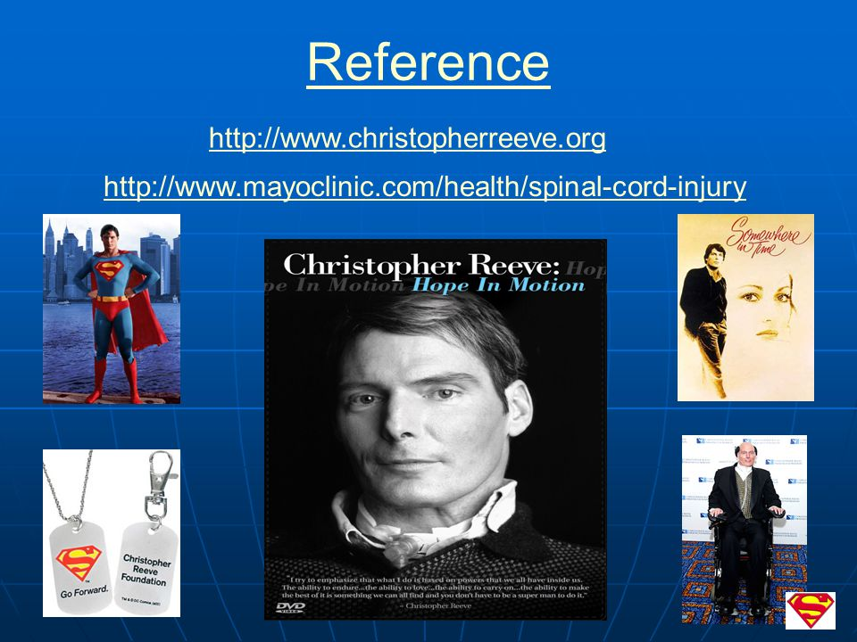 Reference http://www.mayoclinic.com/health/spinal-cord-injury http://www.christopherreeve.org