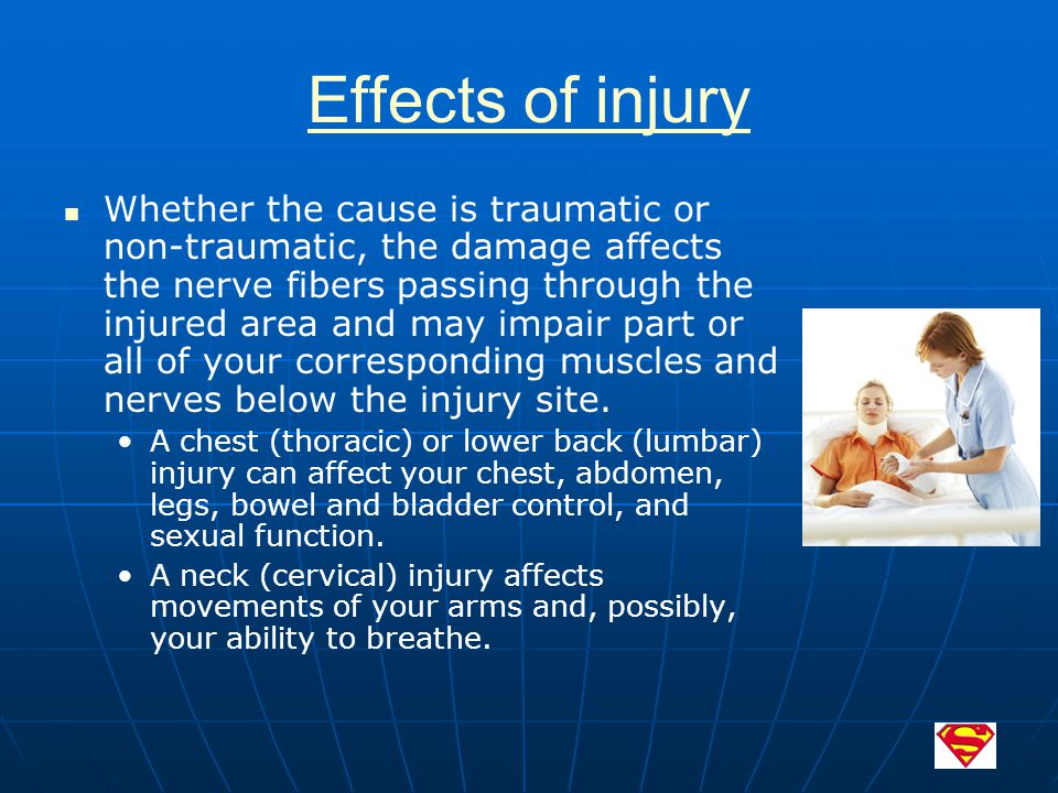 Effects of injury Whether the cause is traumatic or non-traumatic, the damage affects the nerve fibers passing through the injured area and may impair part or all of your corresponding muscles and nerves below the injury site.