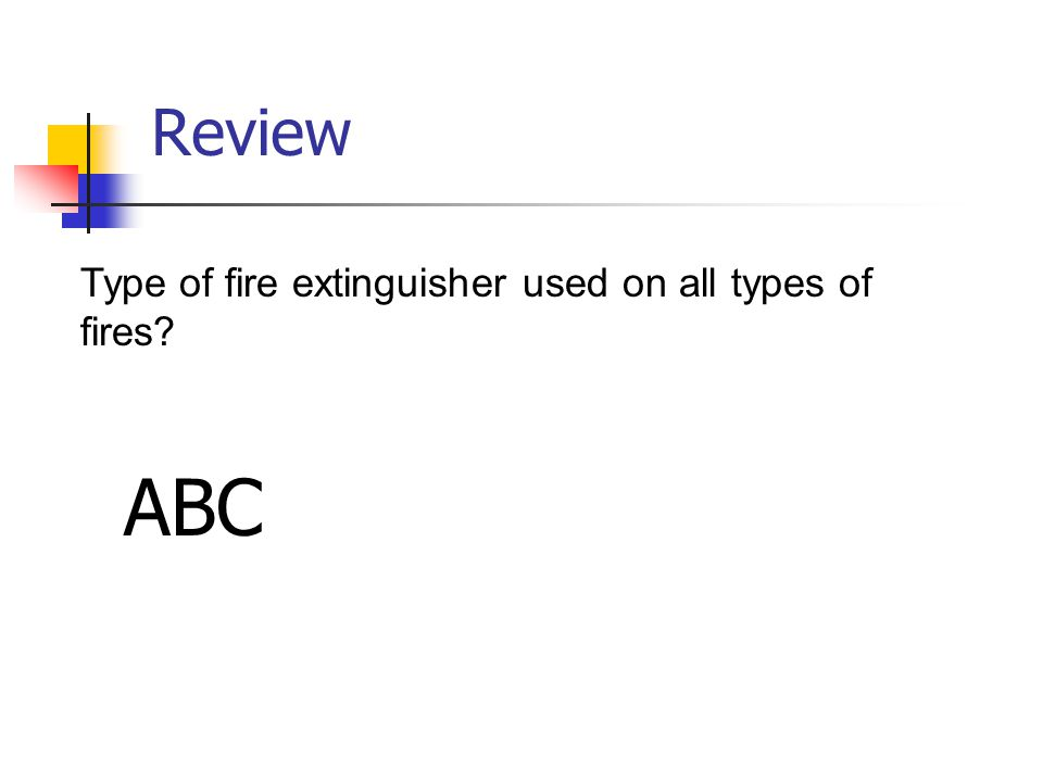 Review Type of fire extinguisher used on all types of fires ABC