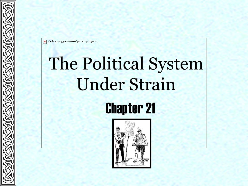 The Political System Under Strain Chapter 21