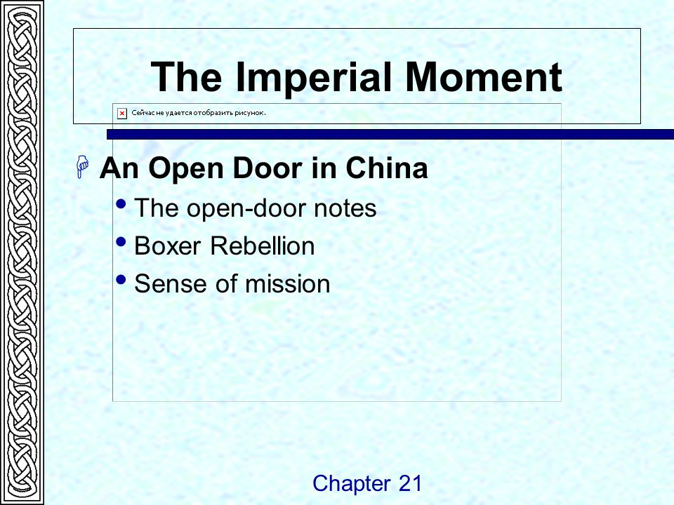 The Imperial Moment  An Open Door in China  The open-door notes  Boxer Rebellion  Sense of mission Chapter 21
