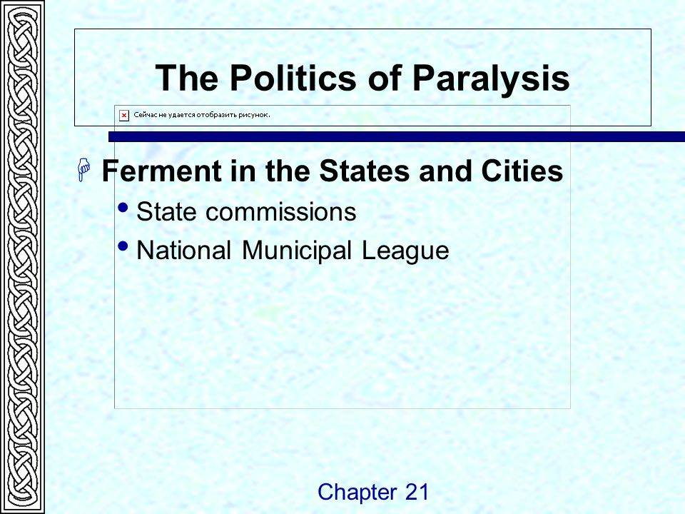 The Politics of Paralysis  Ferment in the States and Cities  State commissions  National Municipal League Chapter 21