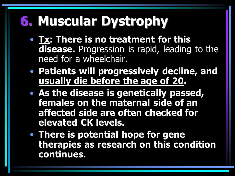 Tx: There is no treatment for this disease.