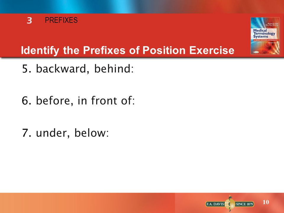 10 5.backward, behind: 6.before, in front of: 7.under, below: Identify the Prefixes of Position Exercise 3 PREFIXES