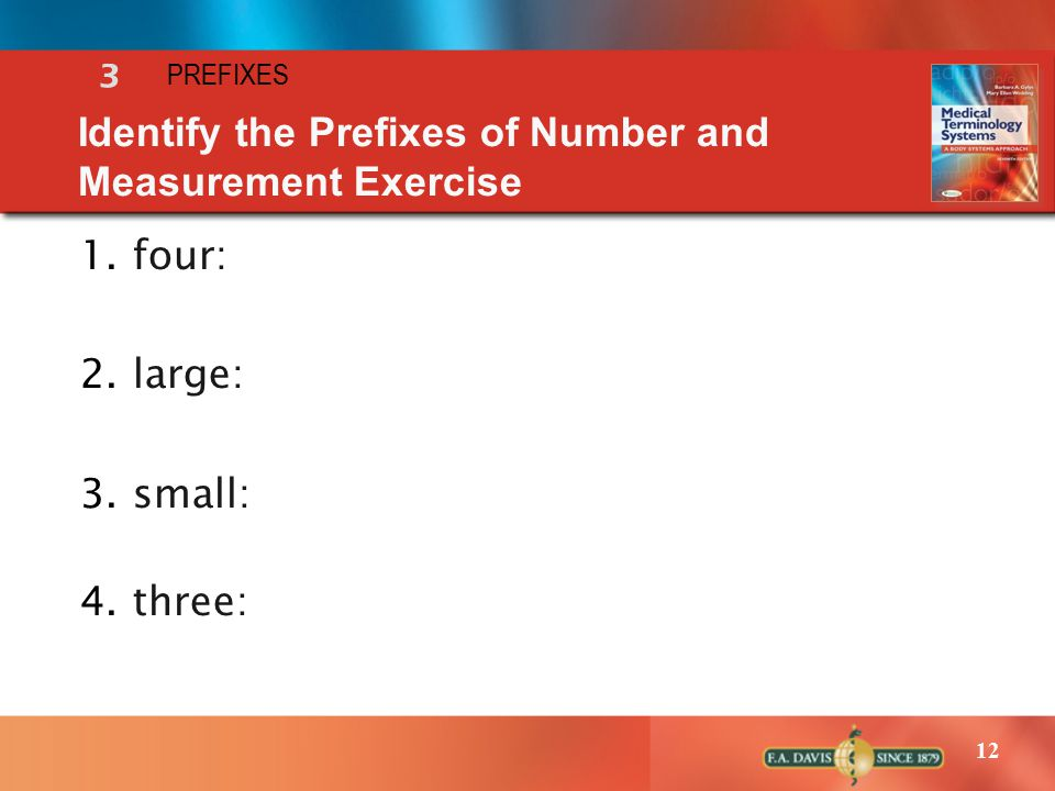 12 1.four: 2.large: 3.small: 4.three: Identify the Prefixes of Number and Measurement Exercise 3 PREFIXES