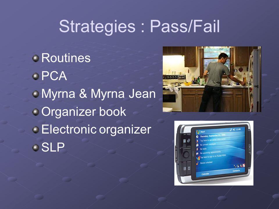 Strategies : Pass/Fail Routines PCA Myrna & Myrna Jean Organizer book Electronic organizer SLP