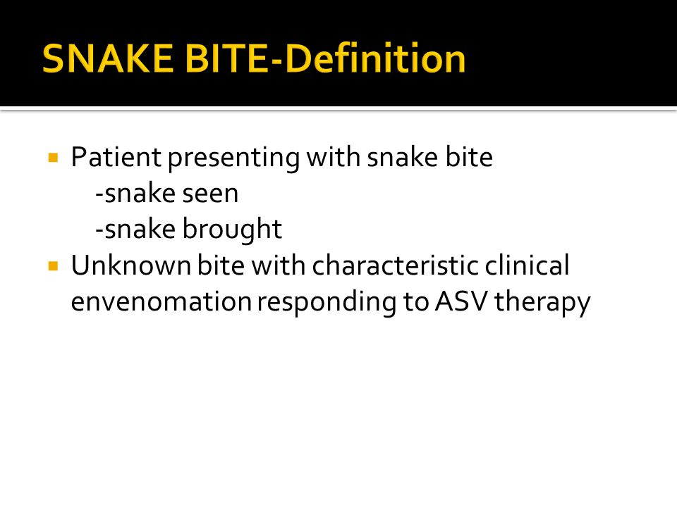  Patient presenting with snake bite -snake seen -snake brought  Unknown bite with characteristic clinical envenomation responding to ASV therapy