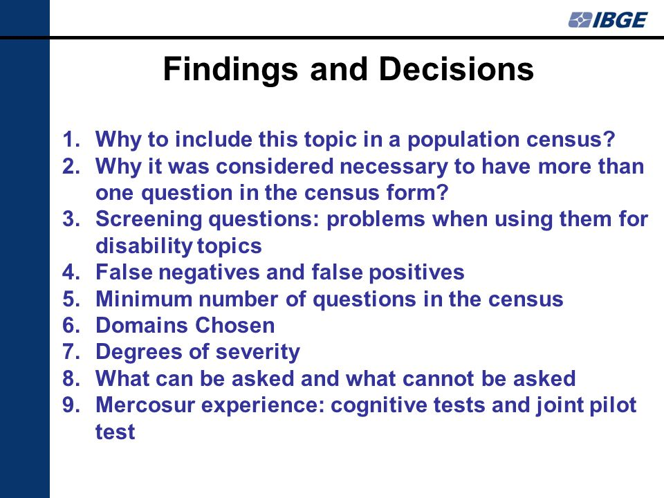 Findings and Decisions 1.Why to include this topic in a population census.