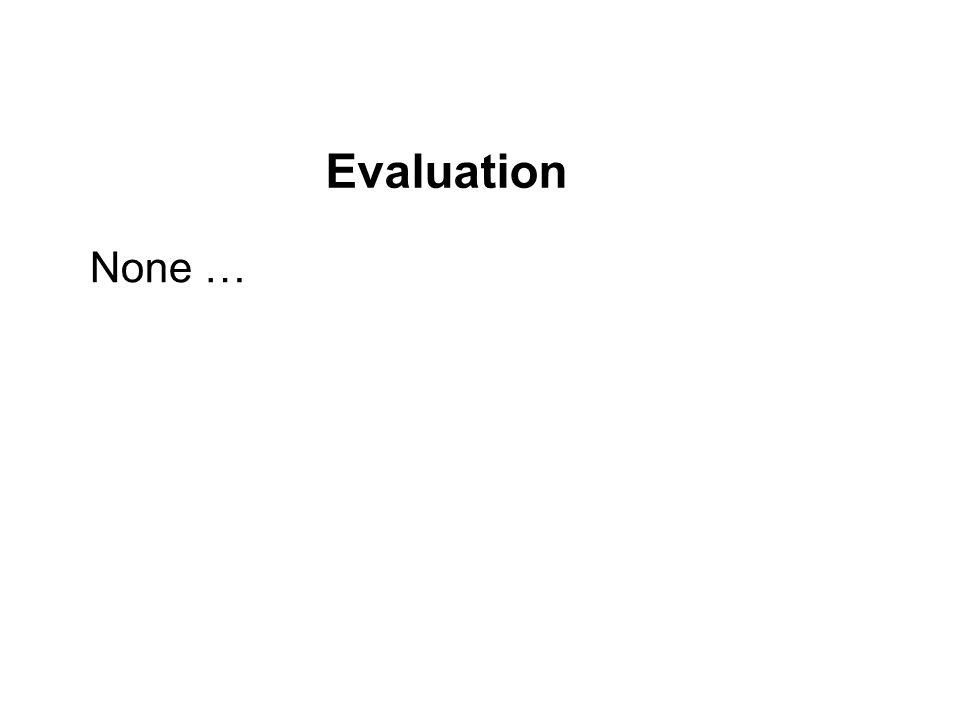 None … Evaluation