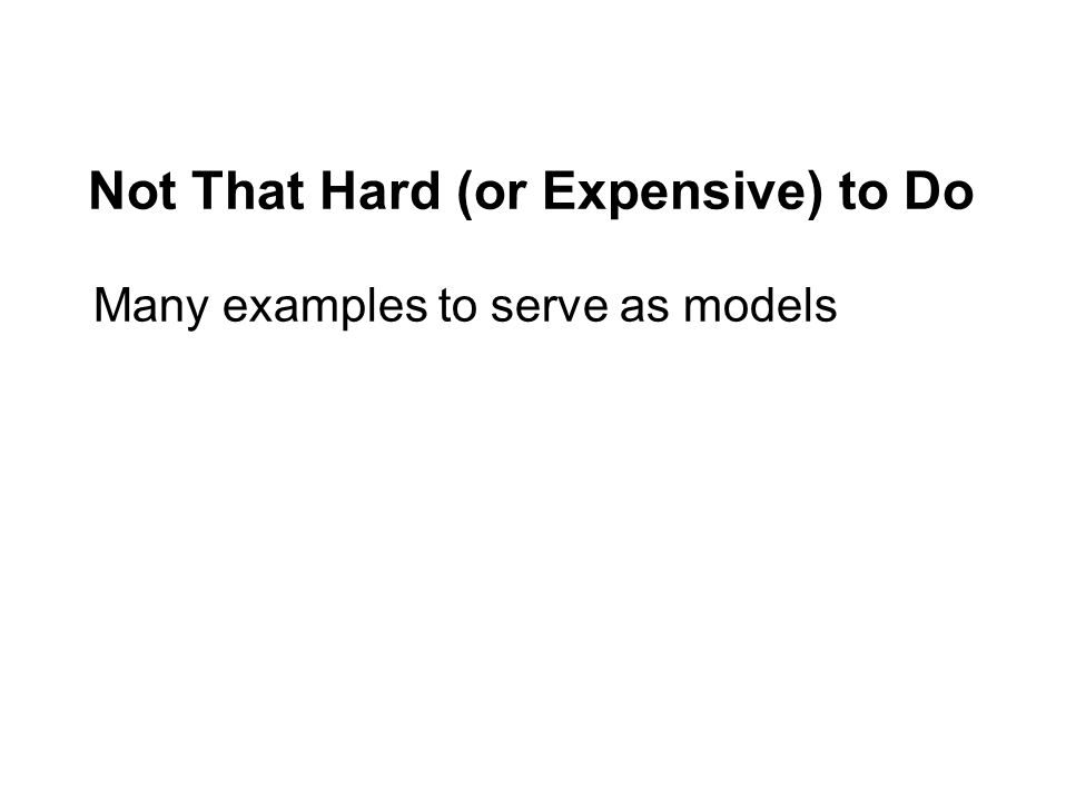 Not That Hard (or Expensive) to Do Many examples to serve as models