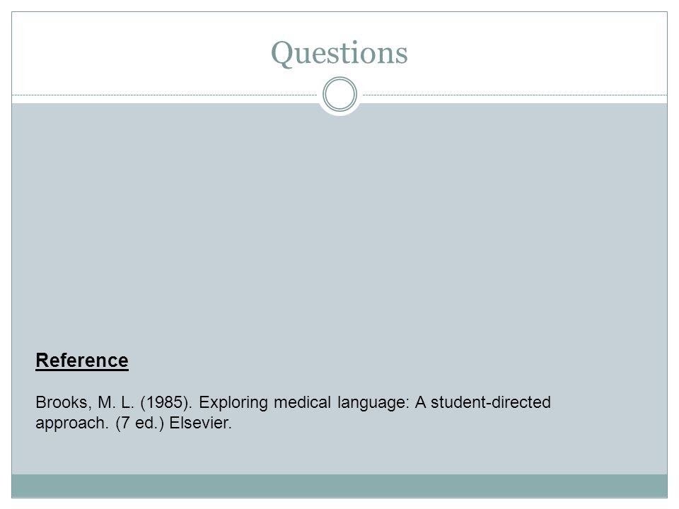 Questions Reference Brooks, M. L. (1985).