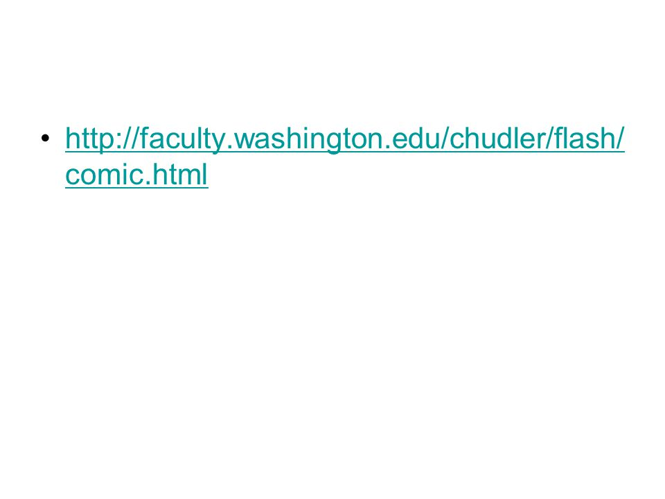 http://faculty.washington.edu/chudler/flash/ comic.htmlhttp://faculty.washington.edu/chudler/flash/ comic.html