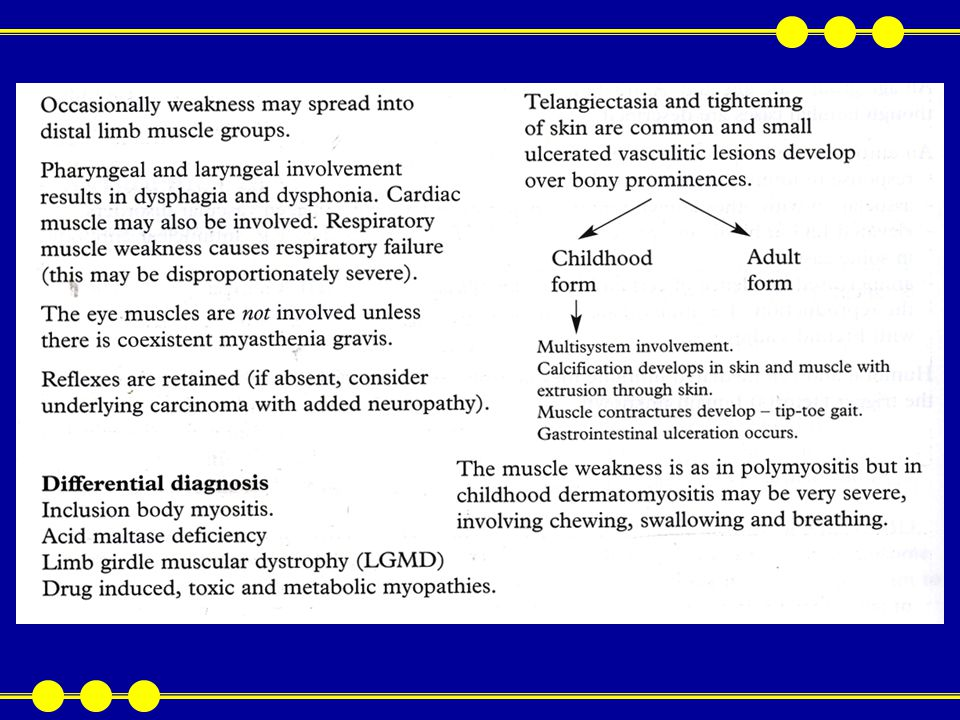 Cushing's syndrome and exposure to excessive exogenous glucocorticoids commonly results in insidious proximal weakness Reduction of steroid dosage results in improvement Thyroid : Hyperthyroidism Weakness occurs in 20% of thyrotoxic patients Shoulder girdle weakness is more marked than pelvic