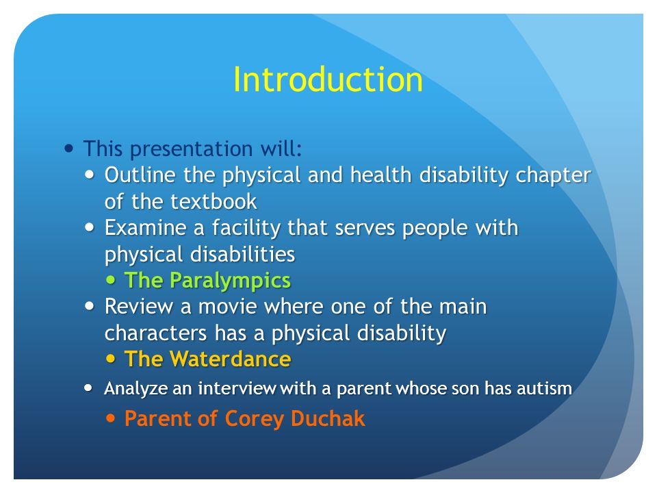 Introduction This presentation will: Outline the physical and health disability chapter of the textbook Outline the physical and health disability cha