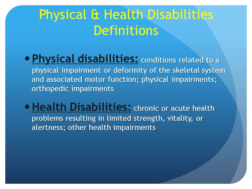 Causes of Physical and Health disabilities Allergies and Infections HIV/AIDS Heredity Hemophilia Injuries and Accidents Spinal Cord Injury Multiple Factors Cerebral Palsy