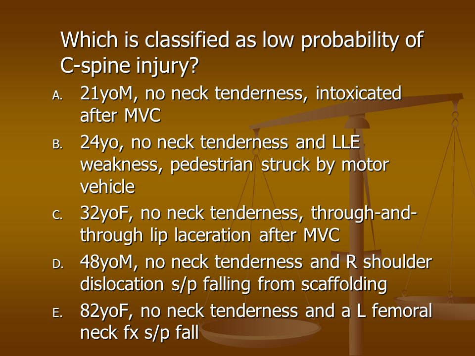 Which is classified as low probability of C-spine injury.