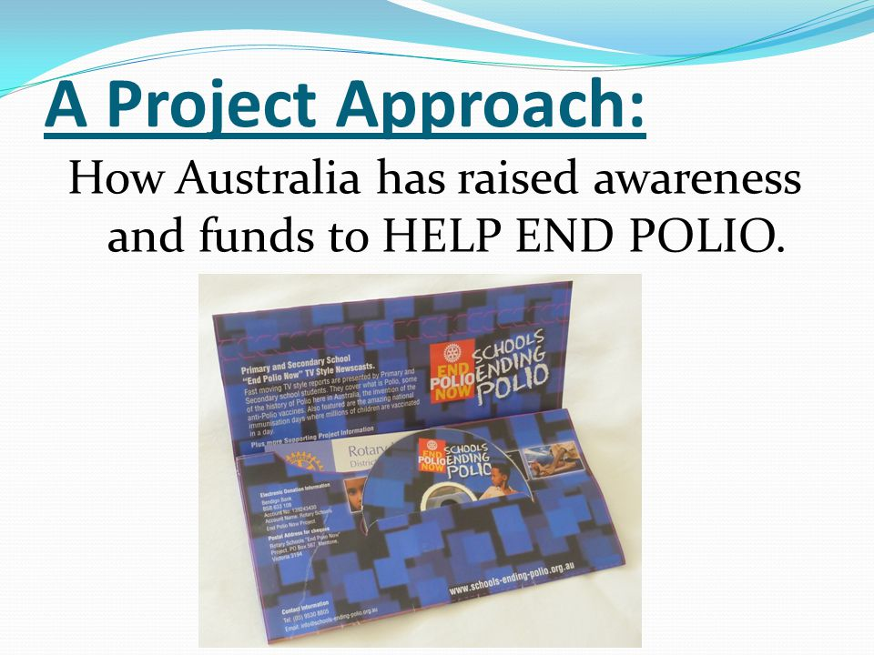 A Project Approach: How Australia has raised awareness and funds to HELP END POLIO.