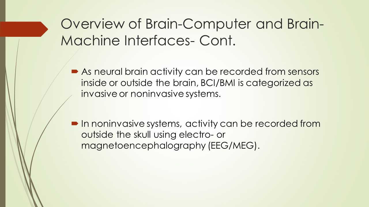 Noninvasive Assistive Brain-Machine Interfaces in Paralysis  The proposed prototype system is to include other biosignals into a system to detect user's intentions, and assure reliability of the system.