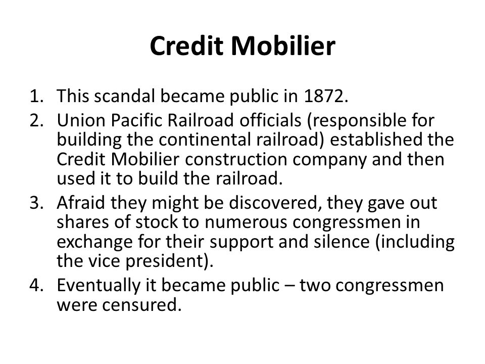 Credit Mobilier 1.This scandal became public in 1872.