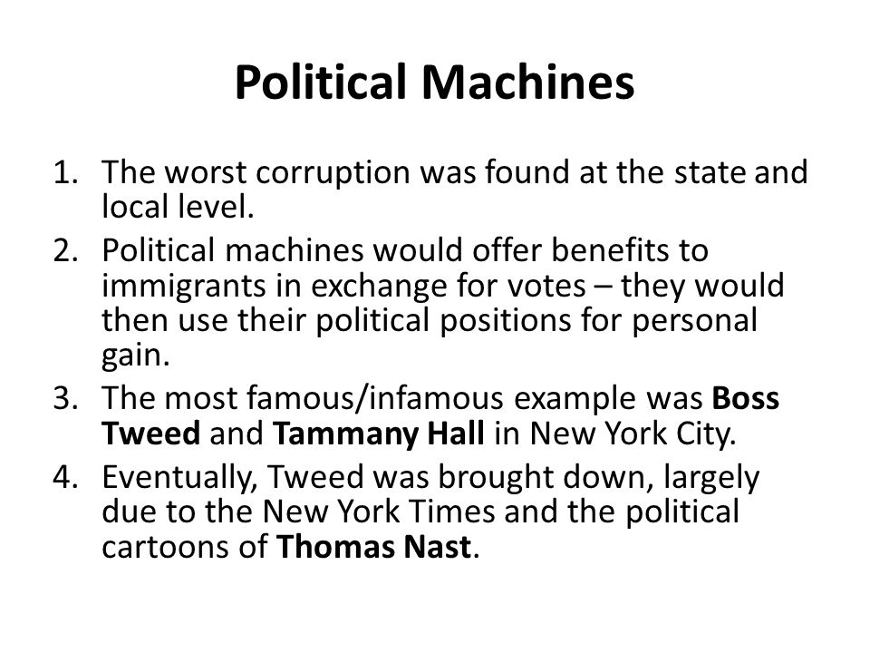 Political Machines 1.The worst corruption was found at the state and local level.