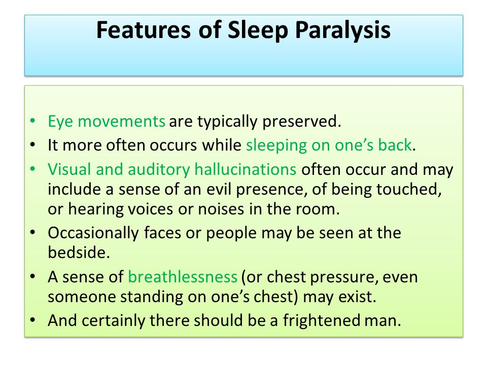 Features of Sleep Paralysis Eye movements are typically preserved.