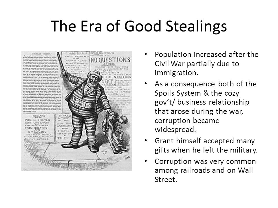 The Era of Good Stealings Population increased after the Civil War partially due to immigration.