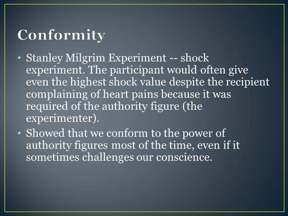 Stanley Milgrim Experiment -- shock experiment.