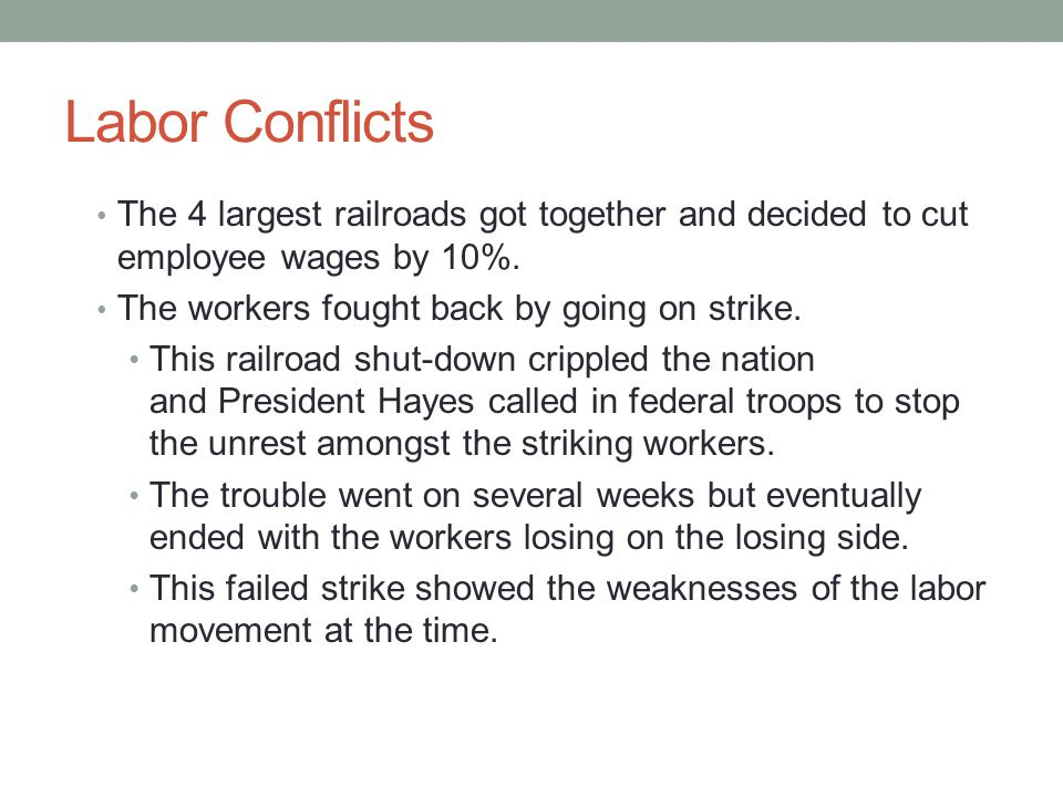 Labor Conflicts The 4 largest railroads got together and decided to cut employee wages by 10%.