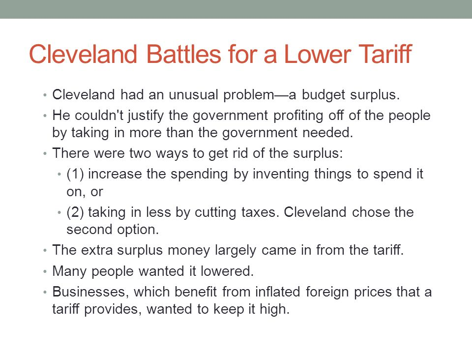 Cleveland Battles for a Lower Tariff Cleveland had an unusual problem—a budget surplus.