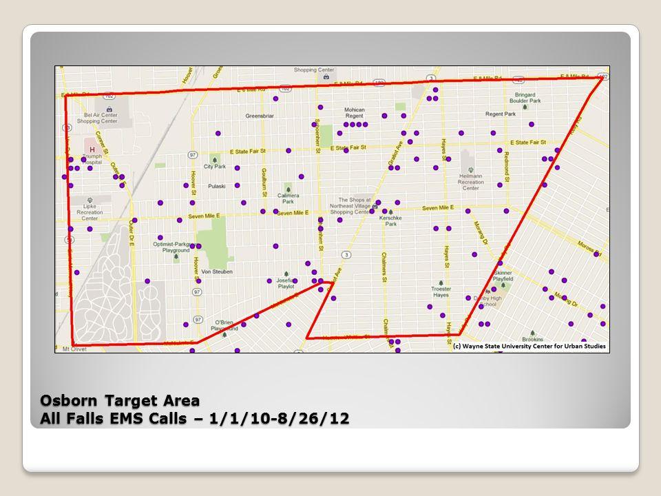 Osborn Target Area All Falls EMS Calls – 1/1/10-8/26/12