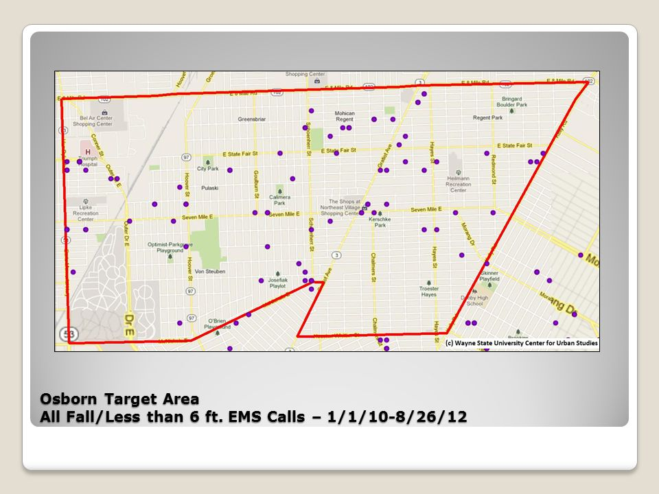 Osborn Target Area All Fall/Less than 6 ft. EMS Calls – 1/1/10-8/26/12