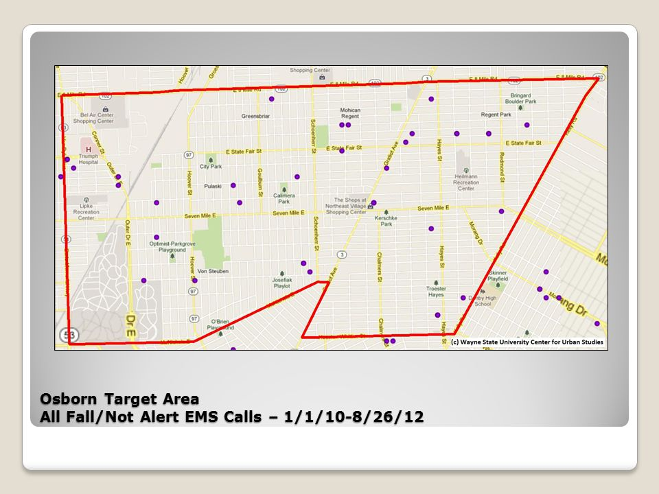 Osborn Target Area All Fall/Not Alert EMS Calls – 1/1/10-8/26/12