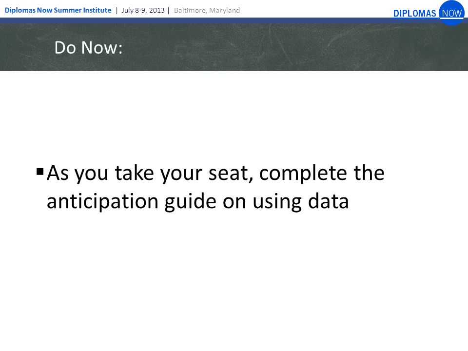 Do Now:  As you take your seat, complete the anticipation guide on using data