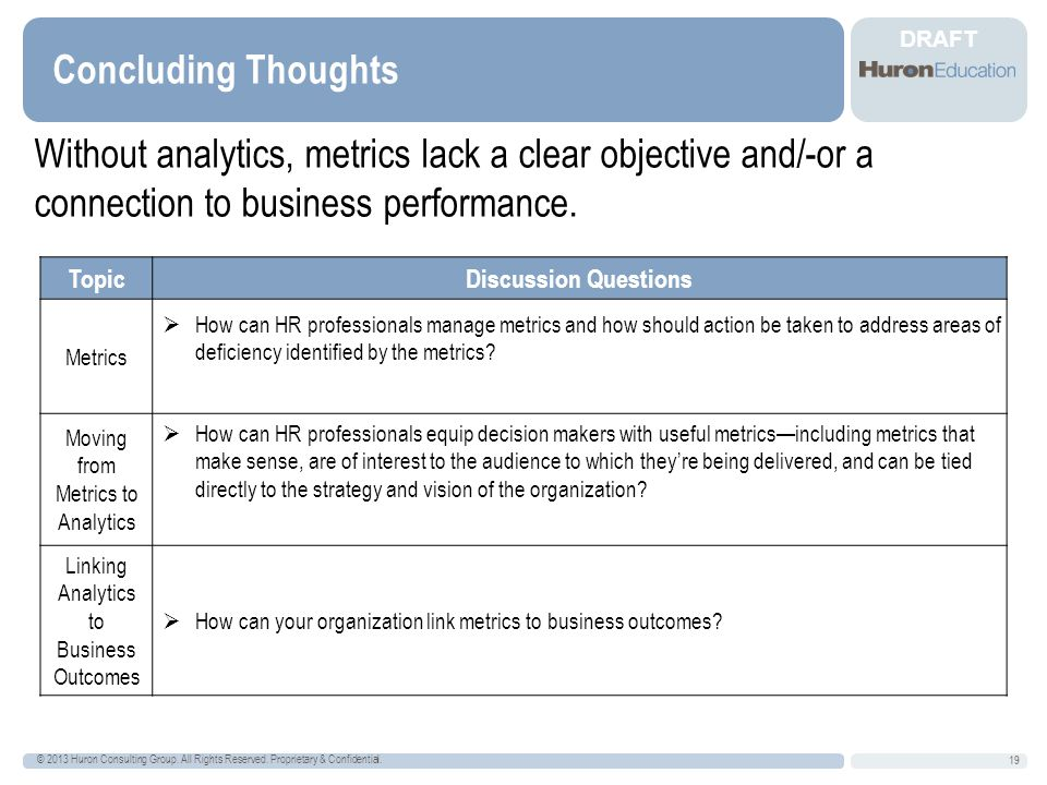 DRAFT Concluding Thoughts © 2013 Huron Consulting Group.