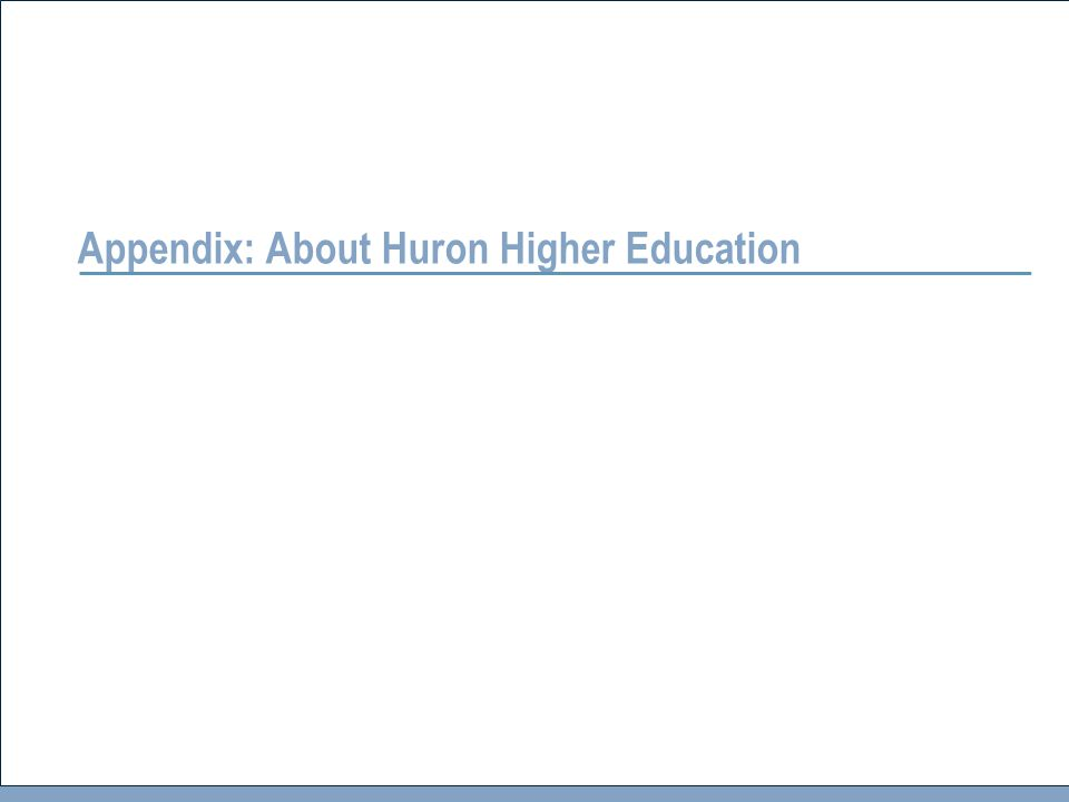 20 DRAFT Appendix: About Huron Higher Education