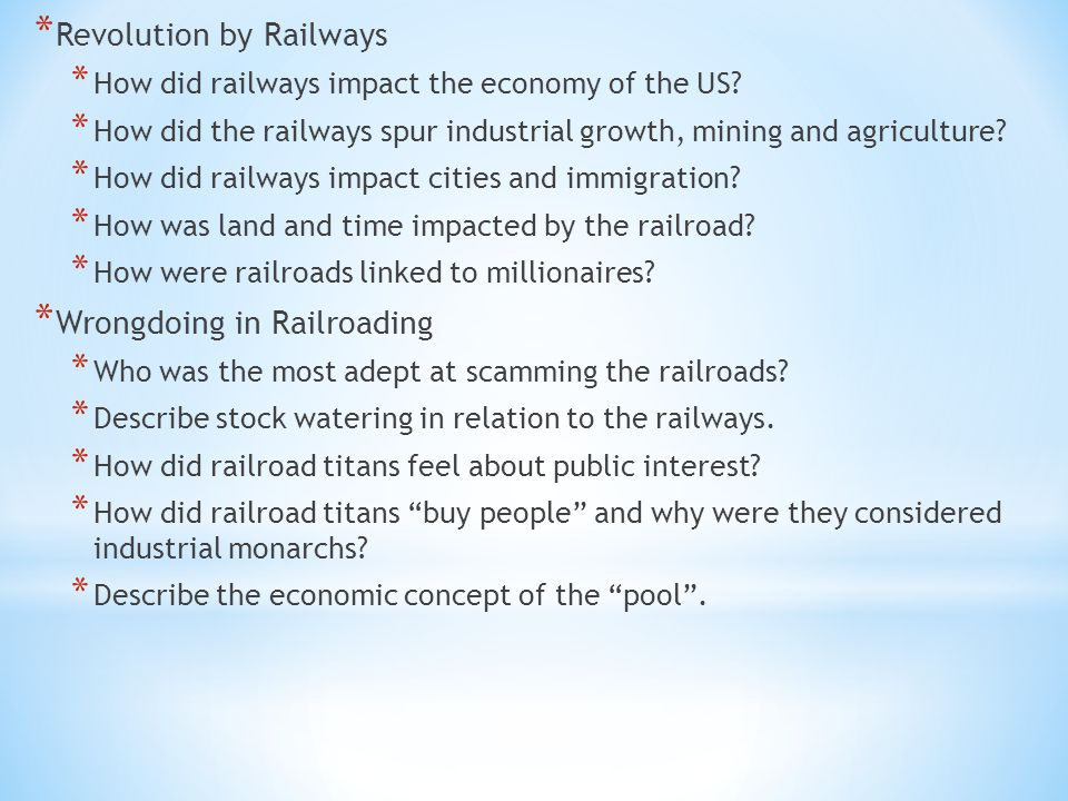 * Revolution by Railways * How did railways impact the economy of the US.