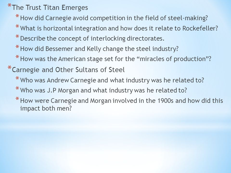 * The Trust Titan Emerges * How did Carnegie avoid competition in the field of steel-making.