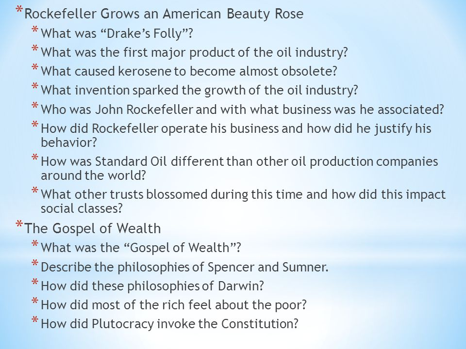 * Rockefeller Grows an American Beauty Rose * What was Drake's Folly .