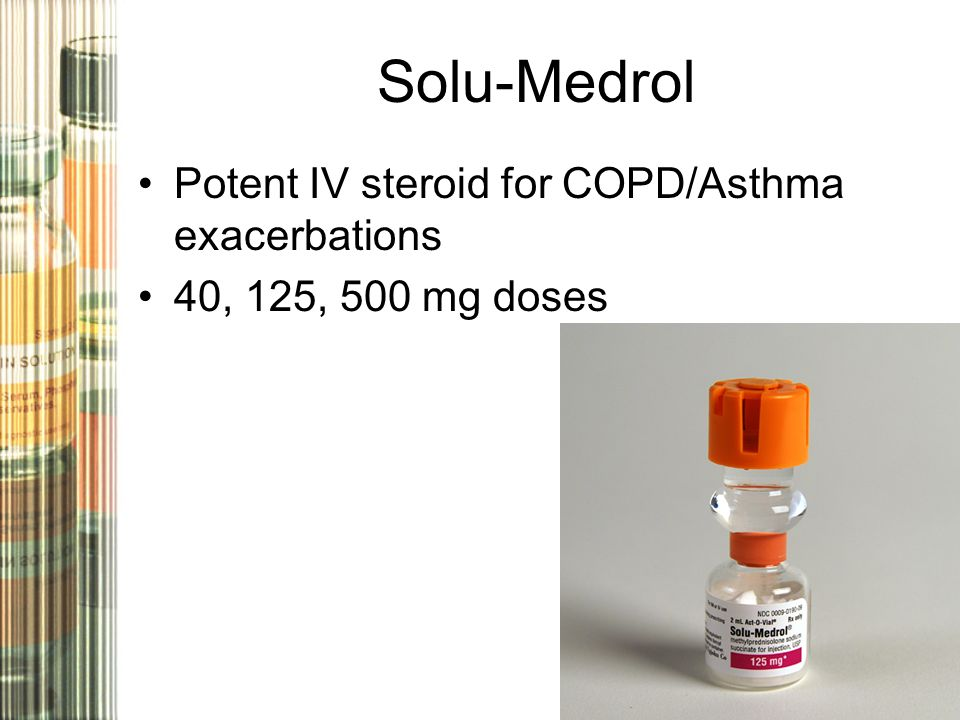 Solu-Medrol Potent IV steroid for COPD/Asthma exacerbations 40, 125, 500 mg doses