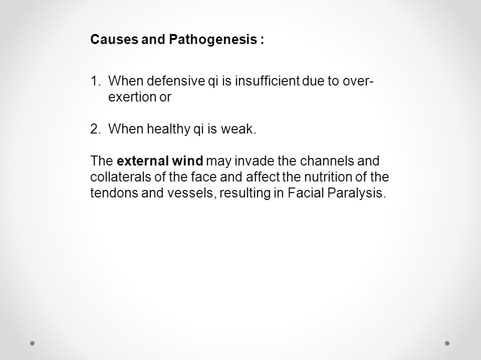 Causes and Pathogenesis : 1.When defensive qi is insufficient due to over- exertion or 2.When healthy qi is weak.