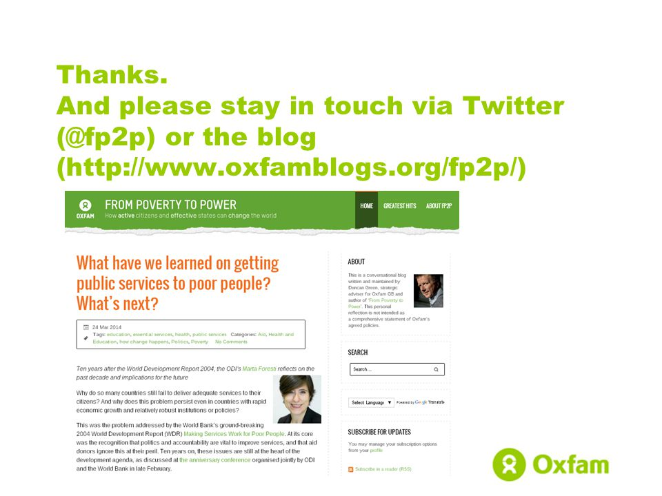 Thanks. And please stay in touch via Twitter (@fp2p) or the blog (http://www.oxfamblogs.org/fp2p/)