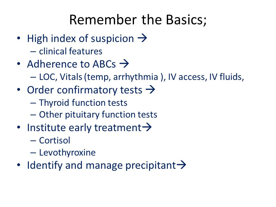 Remember the Basics; High index of suspicion  – clinical features Adherence to ABCs  – LOC, Vitals (temp, arrhythmia ), IV access, IV fluids, Order