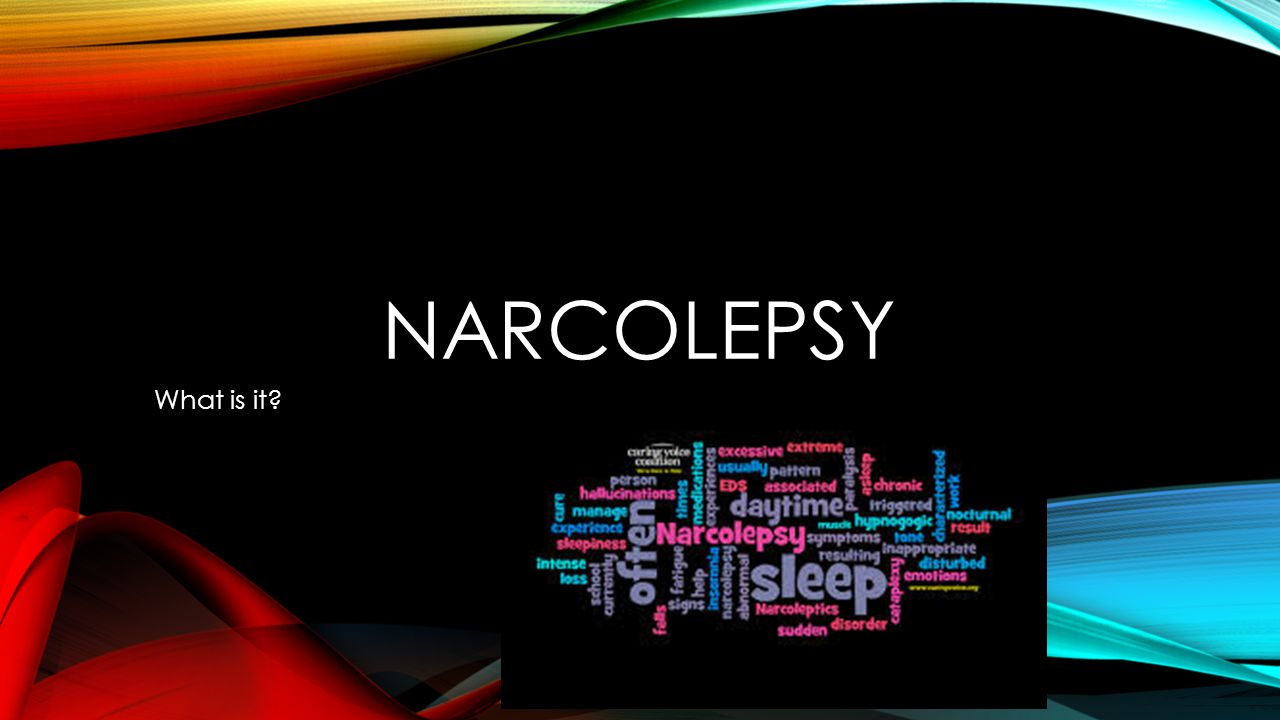 NARCOLEPSY What is it