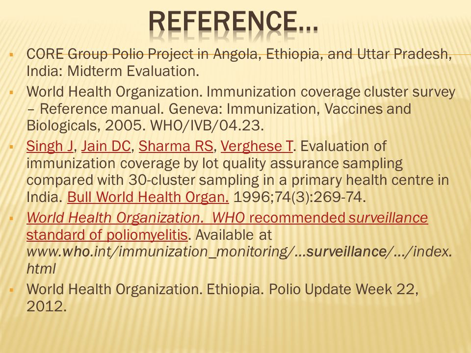 CORE Group Polio Project in Angola, Ethiopia, and Uttar Pradesh, India: Midterm Evaluation.
