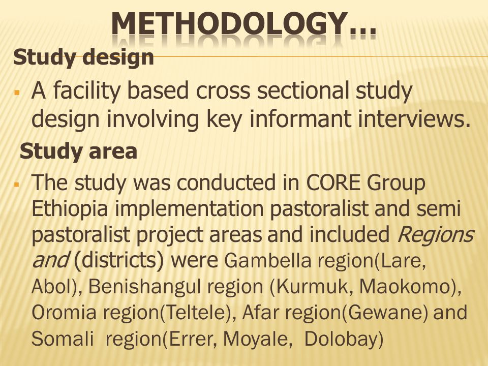 Study design  A facility based cross sectional study design involving key informant interviews.