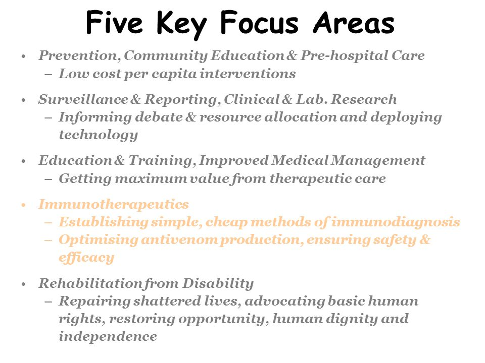 Five Key Focus Areas Prevention, Community Education & Pre-hospital Care –Low cost per capita interventions Surveillance & Reporting, Clinical & Lab.