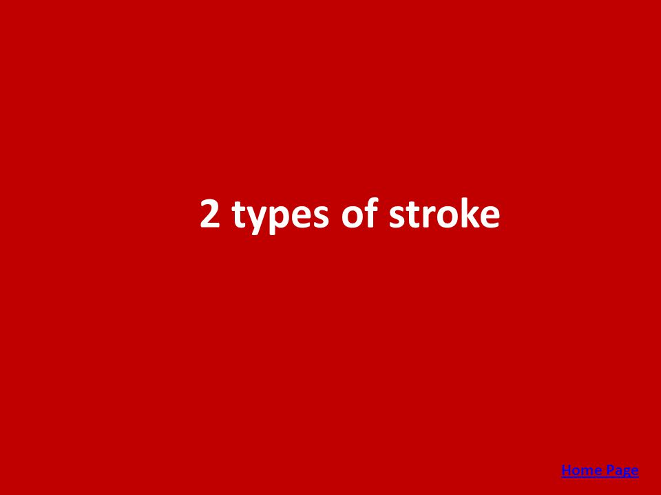 2 types of stroke Home Page